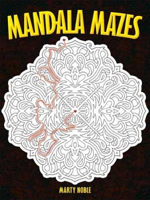 Mandala Mazes by Marty Noble