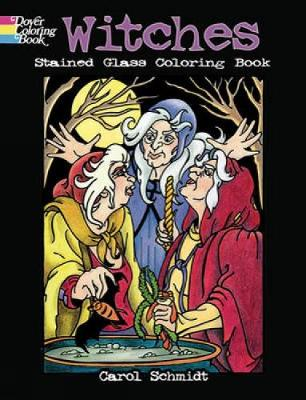 Witches Stained Glass Coloring Book by Carol Schmidt