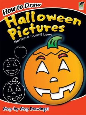 How to Draw Halloween Pictures by Barbara Soloff-Levy