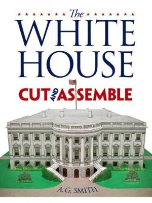 The White House Cut & Assemble by Albert G. Smith