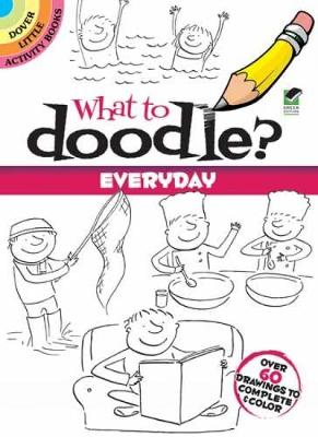 What to Doodle? Everyday by Rosie Brooks