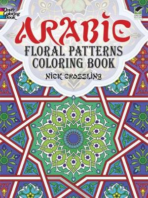 Arabic Floral Patterns Coloring Book by Nick Crossling