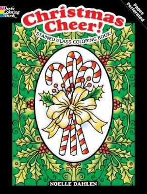 Christmas Cheer! Stained Glass Coloring Book by Noelle Dahlen