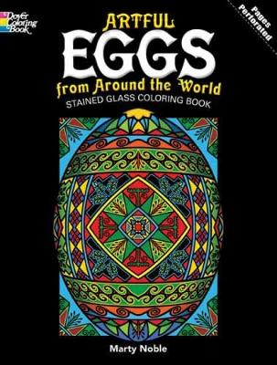 Artful Eggs from Around the World Stained Glass Coloring Book by Marty Noble