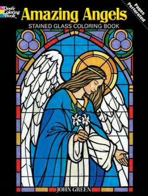 Amazing Angels Stained Glass Coloring Book by John Green