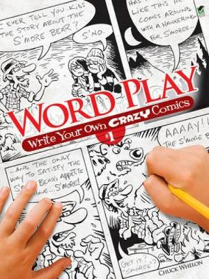 Word Play! Write Your Own Crazy Comics: No. 1 by Chuck Whelon