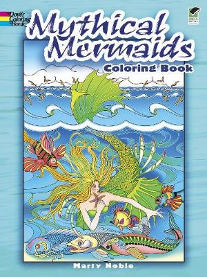 Mythical Mermaids Coloring Book by Marty Noble
