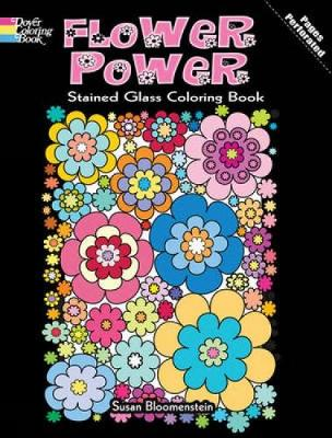 Flower Power Stained Glass Coloring Book by Susan Bloomenstein