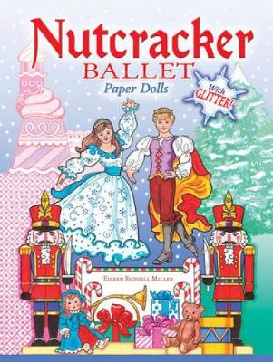 Nutcracker Ballet Paper Dolls With Glitter! by Eileen Rudisill Miller