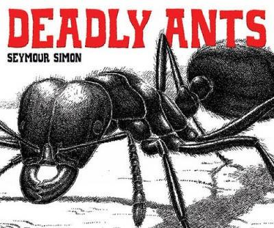 Deadly Ants by Seymour Simon