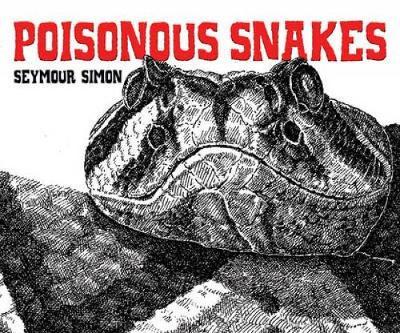 Poisonous Snakes by Seymour Simon