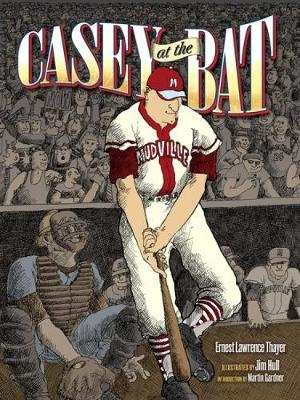 Casey at the Bat by Ernest Lawrence Thayer, Martin Gardner