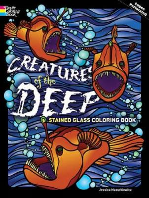 Creatures of the Deep Stained Glass Coloring Book by Jessica Mazurkiewicz
