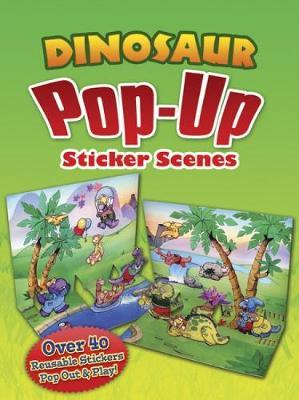 Dinosaur PopUp Sticker Scenes by Christopher Santoro
