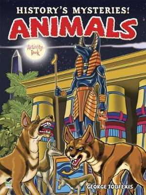 History's Mysteries! Animals: Activity Book by George Toufexis