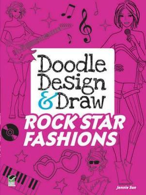Doodle Design & Draw Rock Star Fashions by Jennie Sun