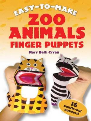 Easy to Make Zoo Animals Finger Puppets by Mary Beth Cryan