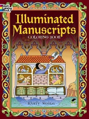 Illuminated Manuscripts Coloring Book by Marty Noble