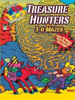 Treasure Hunters 3-D Mazes by Chuck Whelon