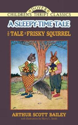 Tale of Frisky Squirrel by Arthur Scott Bailey