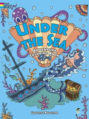 Under the Sea Adventure Coloring Book by Samantha Boughton