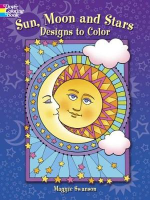 Sun, Moon and Stars Designs to Color by Maggie Swanson
