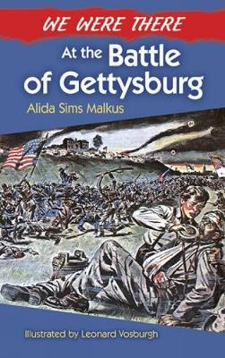 We Were There at the Battle of Gettysburg by Alida Malkus