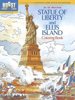 BOOST Statue of Liberty and Ellis Island Coloring Book by Albert G. Smith