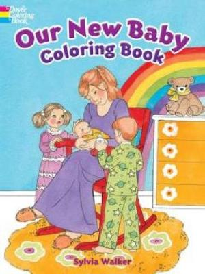 Our New Baby Coloring Book by Sylvia Walker