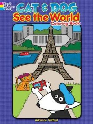 Cat and Dog See the World Coloring Book by Adrienne Trafford