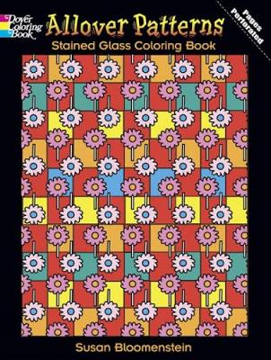 Allover Patterns Stained Glass Coloring Book by Susan Bloomenstein