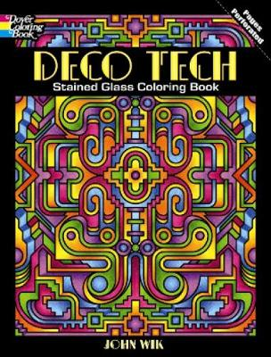 Deco Tech Stained Glass Coloring Book by John Wik