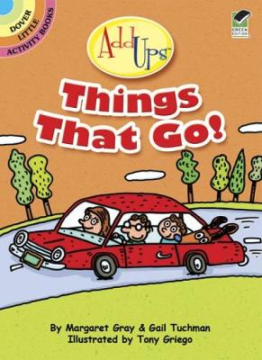 AddUps Things That Go! by Gail Tuchman, Margaret Gray