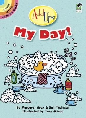 AddUps My Day! by Margaret Gray, Gail Tuchman