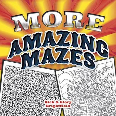 More Amazing Mazes by Rick Brightfield, Glory Brightfield