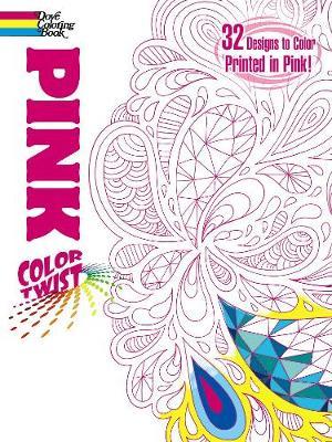 COLORTWIST -- Pink Coloring Book by Jessica Mazurkiewicz