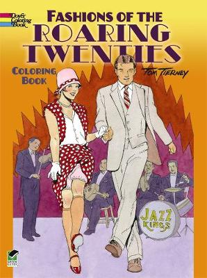 Fashions of the Roaring Twenties Coloring Book by Tom Tierney