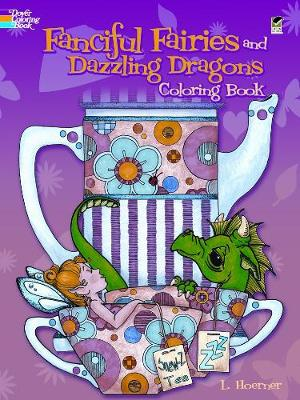 Fanciful Fairies and Dazzling Dragons Coloring Book by L. Hoerner