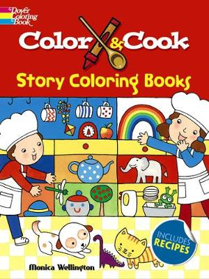 Color & Cook Story Coloring Book by Monica Wellington