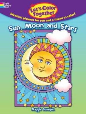 Let's Color Together -- Sun, Moon and Stars by Maggie Swanson