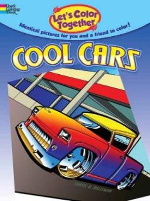 Let's Color Together -- Cool Cars by Curtis Bulleman