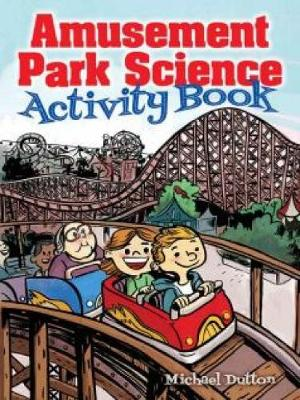 Amusement Park Science Activity Book by Michael Dutton