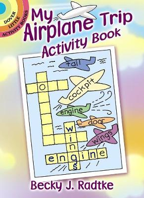 My Airplane Trip Activity Book by Becky J. Radtke