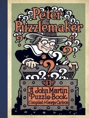 Peter Puzzlemaker A John Martin Puzzle-Book by George Leonard Carlson
