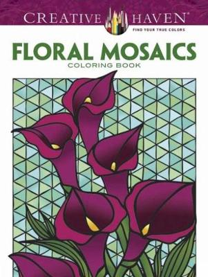 Creative Haven Floral Mosaics Coloring Book by Jessica Mazurkiewicz