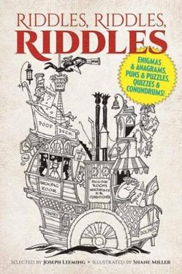 Riddles, Riddles, Riddles Enigmas and Anagrams, Puns and Puzzles, Quizzes and Conundrums! by Joseph Leeming