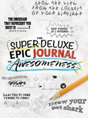 The Super-Deluxe, Epic Journal of Awesomeness by Hourglass Press