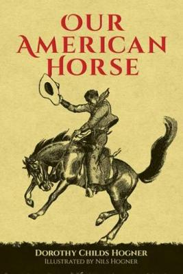 Our American Horse by Dorothy Hogner