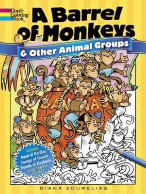 A Barrel of Monkeys and Other Animal Groups by Diana Zourelias