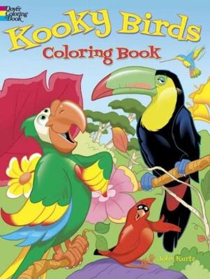 Kooky Birds Coloring Book by John Kurtz